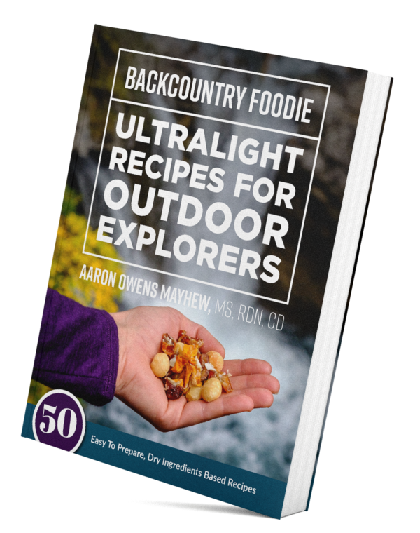 Backcountry Foodie Ultralight Recipes for Outdoor Explorers Digital Cookbook