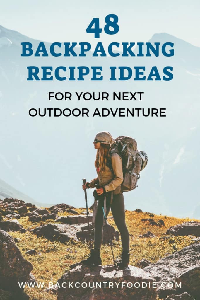Bored with your backpacking meal plan? This post includes 48 easy backpacking recipe ideas for your next backpacking adventure. The dehyrated meals are simple to make and will satisfy your hiker hunger. See our Ultralight Recipes for Outdoor Explorers cookbook at www.backcountryfoodie.com/shop for more recipes. #backpackingmealplan #backpackingrecipes #homemadebackpackingfood