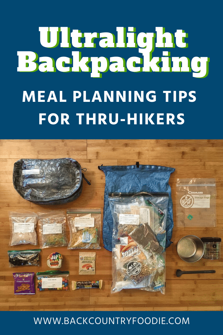 Preparing for your upcoming thru-hike and feeling overwhelmed by the meal planning required? This post provides tips on how to prepare lightweight meals that are nutritious and shelf stable for your trek. #backpackingmeals #backpackingrecipes #ultralightbackpacking #backcountryfoodie