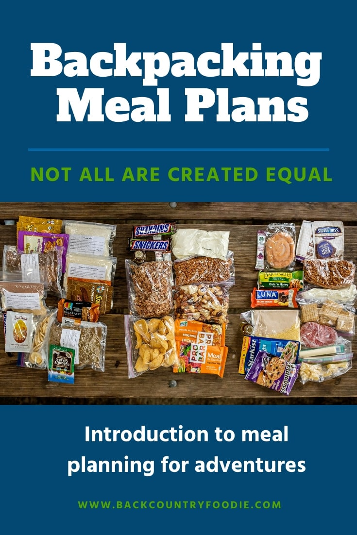 Do you finish backpacking trips with food leftover or find that you're starving because you didn't pack enough food? The meal planning for backpacking trips struggle is real! This post provides an introduction on how to better meal plan for your backpacking adventures. #backpackingmeals #backpackingfood #ultralightbackpacking #backcountryfoodie
