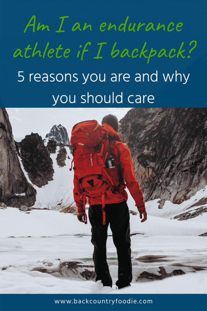 Have you ever wondered if backpackers are endurance athletes? Backpacking is unlike any other sport because of the unique physical conditioning it requires. This post explains 5 reasons backpackers are athletes and why they should fuel like athletes. #backcountryfoodie #backpacking #hikingtraining #hikingplan