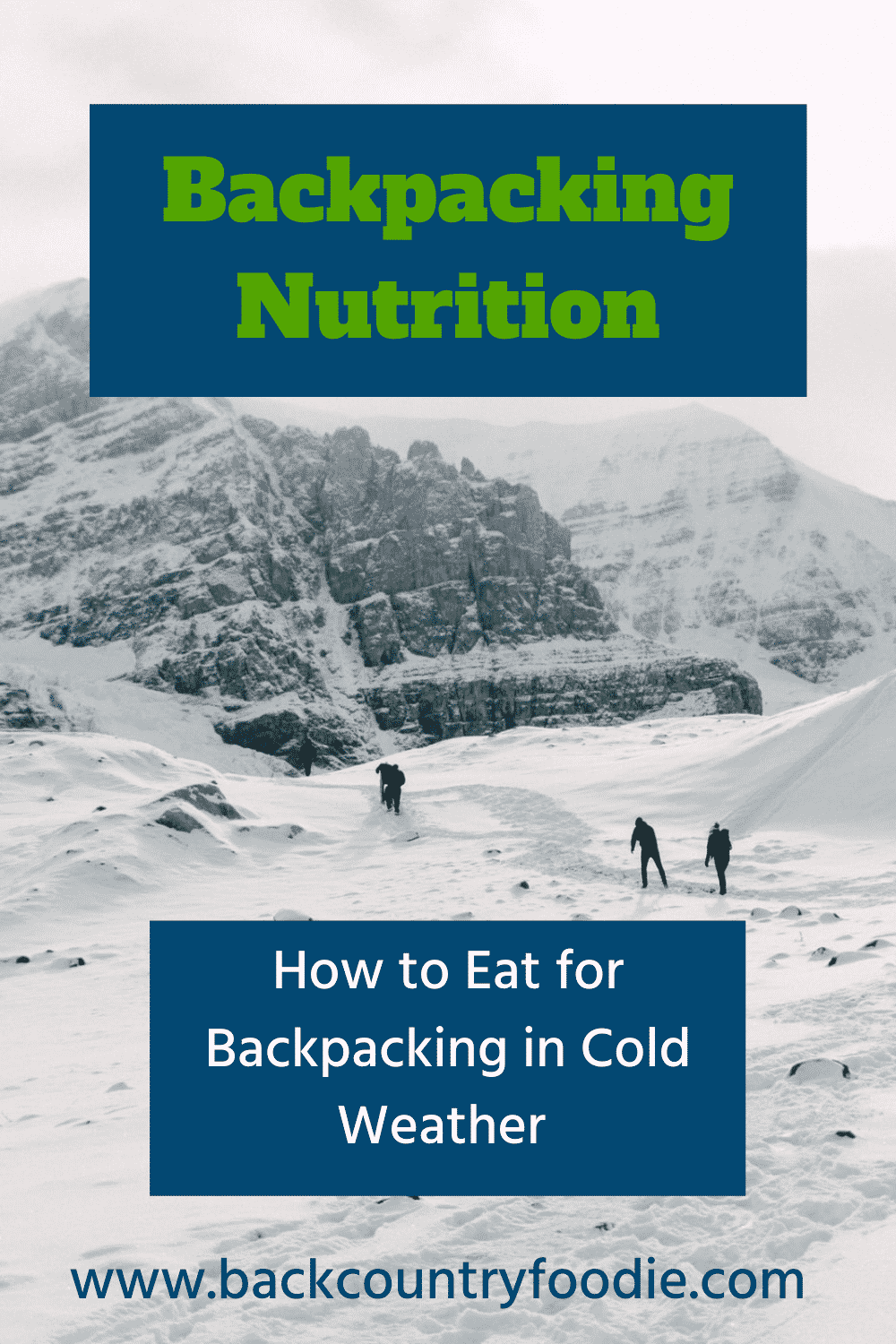 Did you know that your calorie and hydration needs increase when backpacking in cold weather? Here are some easy tips to make sure you are eating and drinking enough for your adventures. #backcountryfoodie #coldweatherbackpacking #winterbackpacking #highaltitudehiking #backpackingnutrition